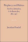 Prophecy and Politics: Socialism, Nationalism, and the Russian Jews, 1862-1917Frankel, Jonathan - Product Image