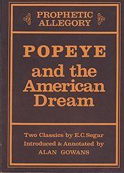 Prophetic Allegory: Popeye and the American Dream - Two Classics by E.C. SegarGowans, Alan, Illust. by: E.C.  Segar - Product Image