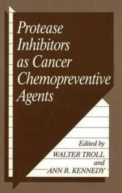 Protease Inhibitors As Cancer Chemopreventive Agentsby: Troll, Walter and Ann Kennedy - Product Image