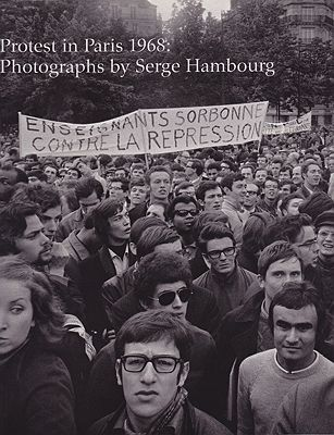 Protest in Paris 1968: Photographs by Serge HambourgHambourg, Serge - Product Image