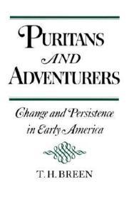 Puritans and Adventurers: Change and Persistence in Early AmericaBreen, T. H. - Product Image