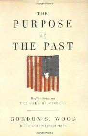 Purpose of the Past: Reflections on the Uses of HistoryWood, Gordon S. - Product Image