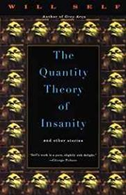 Quantity Theory of Insanity, Theby: Self, Will - Product Image