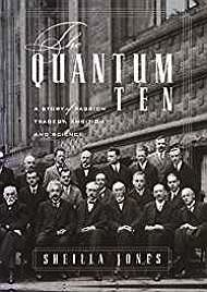 Quantum Ten, The: A Story of Passion, Tragedy, Ambition and Science (SIGNED)Jones, Sheilla - Product Image