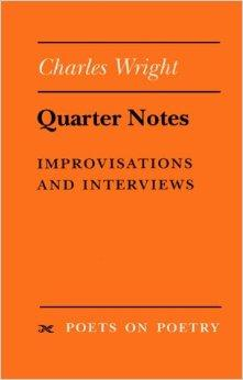 Quarter Notes: Improvisations and Interviews (Poets on Poetry)Wright, Charles - Product Image