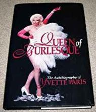 Queen of Burlesque: The Autobiography of Yvette ParisParis, Yvette - Product Image