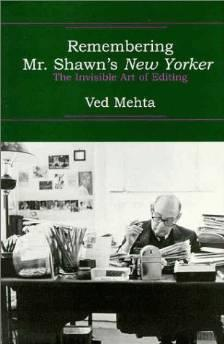 REMEMBERING MR. SHAWN'S NEW YORKER: THE INVISIBLE ART OF EDITINGMehta, Ved - Product Image