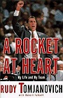 ROCKET AT HEART, A : My Life and My TeamTomjanovich, Rudy - Product Image