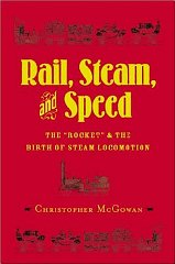 "Rail, Steam, and Speed: The ""Rocket"" and the Birth of Steam LocomotionMcGowan, Chris - Product Image"