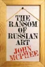 Ransom of Russian Art, Theby: McPhee, John - Product Image