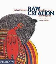 Raw Creation: Outsider Art and BeyondMaizels, John - Product Image