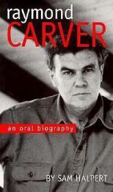 Raymond Carver: An Oral BiographyHalpert, Sam - Product Image