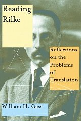 Reading Rilke: Reflections on the Problems of TranslationGass, William H. - Product Image