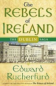 Rebels of Ireland, The : The Dublin SagaRutherfurd, Edward - Product Image