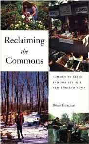 Reclaiming the Commons: Community Farms and Forests in a New England TownDonahue, Brian - Product Image