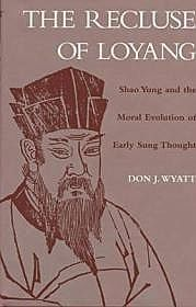 Recluse of Loyang, The: Shao Yung and the Moral Evolution of Early Sung ThoughtWyatt, Don J. - Product Image