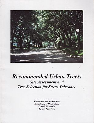 Recommended Urban Trees - Site Assessment and Tree Selection for Stress ToleranceBassuk, Nina/Deanna F. Curtis, BZ Marranca & Barb Neal  - Product Image