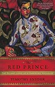 Red Prince, The: The Secret Lives of a Habsburg ArchdukeSnyder, Timothy - Product Image