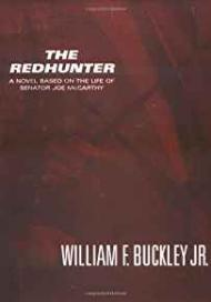 Redhunter, The: A Novel Based on the Life of Senator Joe McCarthyby- Buckley, William F. - Product Image