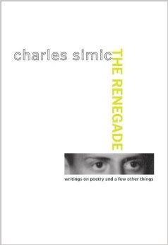 Renegade, The : Writings on Poetry and a Few Other ThingsSimic, Charles - Product Image
