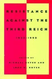 Resistance Against the Third Reich 1933-1990Ceyer, Michael and Boyer, John W. - Product Image