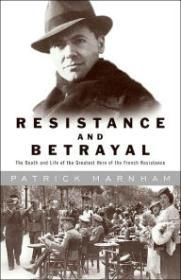 Resistance and Betrayal: The Death and Life of the Greatest Hero of the French ResistanceMarnham, Patrick - Product Image