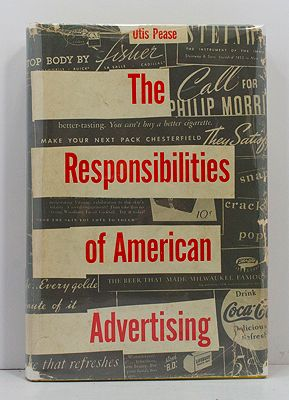 Responsibilities of American Advertising - Private Control and Public Influence 1920-1940, ThePease, Otis - Product Image