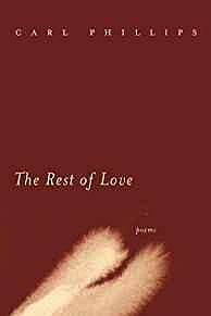 Rest of Love, The: PoemsPhillips, Carl - Product Image