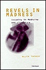 Revels in Madness: Insanity in Medicine and LiteratureThiher, Allen - Product Image