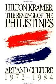 Revenge of the Philistines: Art and Culture, 19721984Kramer, Hilton - Product Image