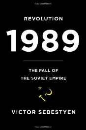 Revolution 1989: The Fall of the Soviet EmpireSebestyen, Victor - Product Image