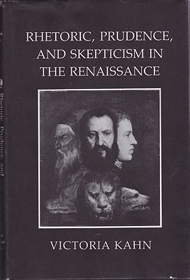 Rhetoric, Prudence, and Skepticism in the RenaissanceKahn, Victoria - Product Image