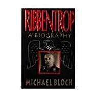Ribbentrop: A BiographyBloch, Michael - Product Image