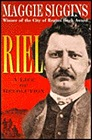 Riel: A Life of RevolutionSiggins, Maggie - Product Image