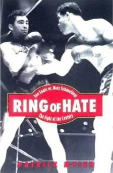 Ring of Hate: Joe Louis vs. Max Scmeling: The Fight of the Century.Myler, Patrick - Product Image