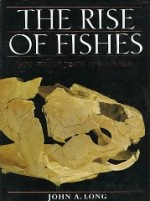Rise of Fishes: 500 Million Years of Evolutionby: Long, John A. - Product Image