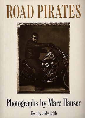 Road Pirates: Phographs by Marc HauswerHauser (Photography), Marc, Judy Robb (Text) - Product Image