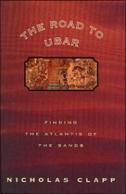 Road to Ubar, The : Finding the Atlantis of the SandsClapp, Nicholas - Product Image
