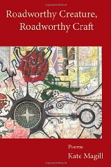 Roadworthy Creature, Roadworthy Craft: PoemsMagill, Kate - Product Image