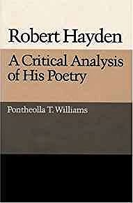 Robert Hayden: A CRITICAL ANALYSIS OF HIS POETRYWilliams, Pontheolla T. - Product Image