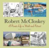 Robert McCloskey: A Private Life in Words and PicturesMcCloskey, Jane, Illust. by: Jane McCloskey - Product Image