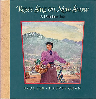 Roses Sing on New Snow: A Delicious TaleYee, Paul, Illust. by: Harvey  Chan - Product Image