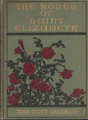 Roses of Saint Elizabeth, TheWoodruff, Jane Scott - Product Image