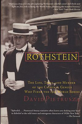 Rothstein: The Life Times & Murder of the Criminal Genius Who Fixed the 1919 World SeriesPietrusza, David - Product Image