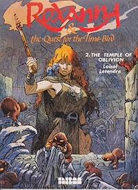 Roxanna and the Quest for the Time Bird: 2. The Temple of OblivionLetendre and Loisel, Illust. by: Loisel - Product Image