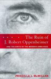 Ruin of J. Robert Oppenheimer: And the Birth of the Modern Arms RaceMcMillan, Priscilla Johnson - Product Image