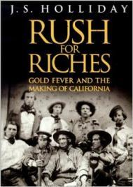 Rush for Riches: Gold Fever and the Making of CaliforniaHolliday, J. S. - Product Image
