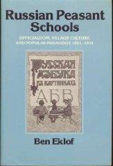 Russian Peasant Schools: Officialdom, Village Culture, and Popular Pedagogy, 1861-1914Eklof, Ben - Product Image