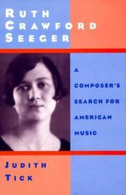 Ruth Crawford Seeger: A Composer's Search for American MusicTick, Judith - Product Image