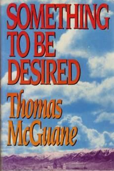 SOMETHING TO BE DESIREDMcGuane, Thomas - Product Image
